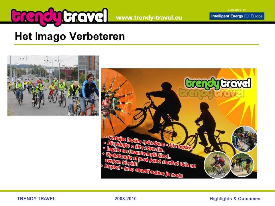 Highlights & OutcomesTRENDY TRAVEL2008-2010 Het Imago Verbeteren