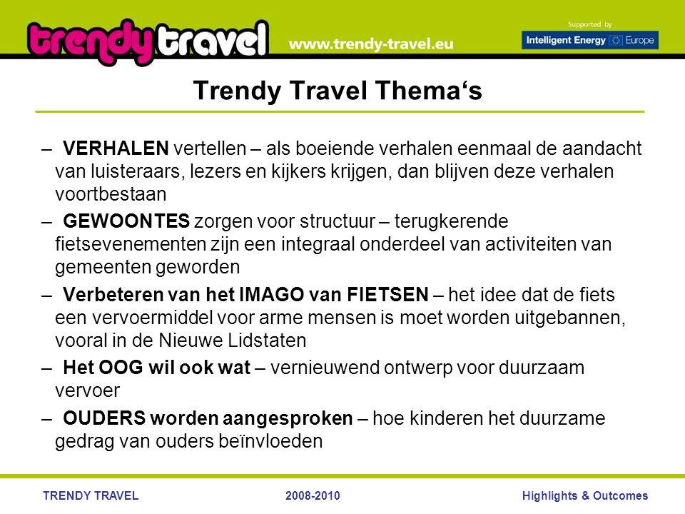 Highlights & OutcomesTRENDY TRAVEL2008-2010 Trendy Travel Thema's –VERHALEN vertellen – als boeiende verhalen eenmaal de aandacht van luisteraars, lez