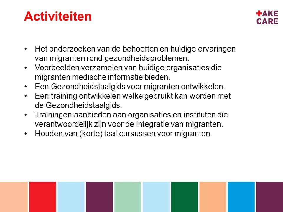 inhoud Activiteiten Het onderzoeken van de behoeften en huidige ervaringen van migranten rond gezondheidsproblemen.