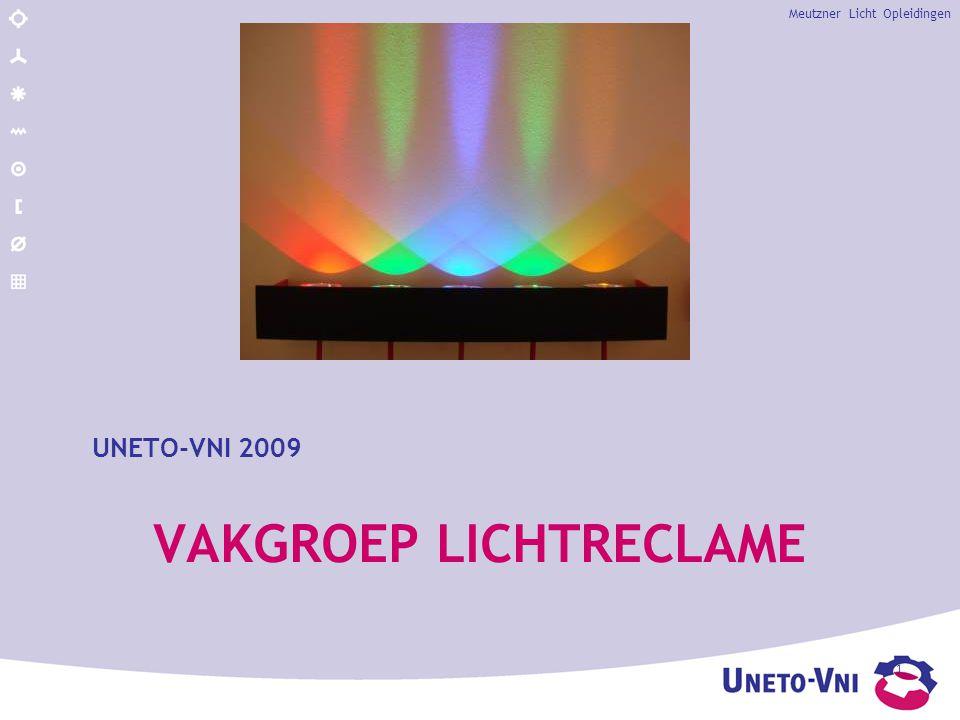 VAKGROEP LICHTRECLAME UNETO-VNI 2009 Meutzner Licht Opleidingen 1