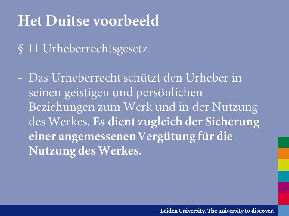 Leiden University. The university to discover. Het Duitse voorbeeld § 11 Urheberrechtsgesetz - Das Urheberrecht schützt den Urheber in seinen geistige