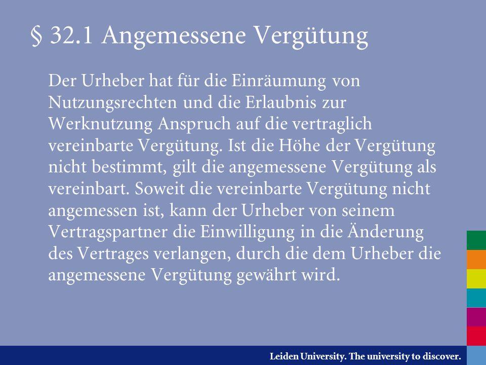 Leiden University. The university to discover. § 32.1 Angemessene Vergütung Der Urheber hat für die Einräumung von Nutzungsrechten und die Erlaubnis z