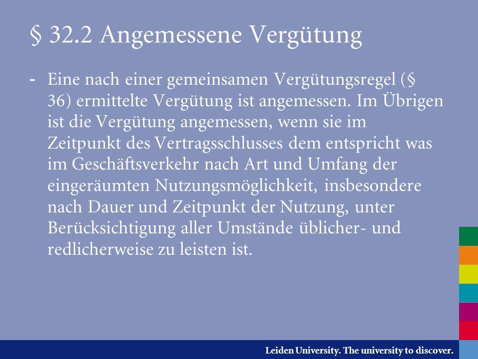 Leiden University. The university to discover. § 32.2 Angemessene Vergütung - Eine nach einer gemeinsamen Vergütungsregel (§ 36) ermittelte Vergütung