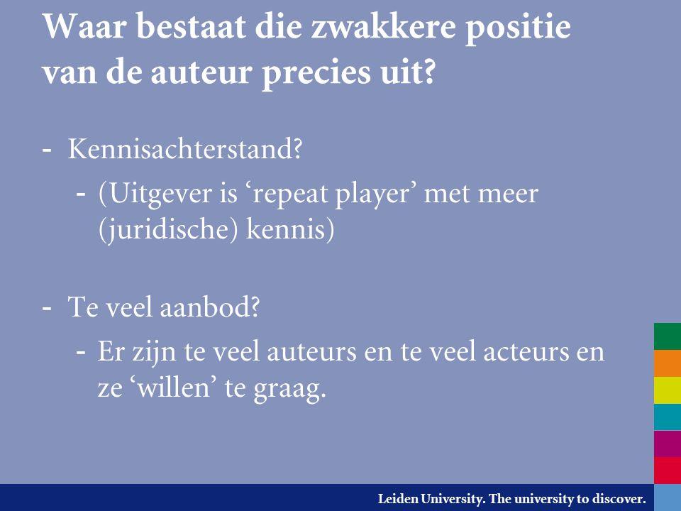 Leiden University. The university to discover. Waar bestaat die zwakkere positie van de auteur precies uit? - Kennisachterstand? - (Uitgever is 'repea