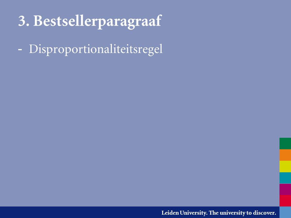 Leiden University. The university to discover. 3. Bestsellerparagraaf - Disproportionaliteitsregel