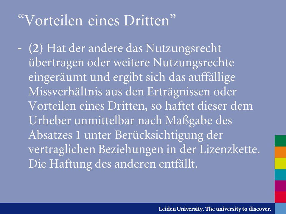 """Leiden University. The university to discover. """"Vorteilen eines Dritten"""" - (2) Hat der andere das Nutzungsrecht übertragen oder weitere Nutzungsrechte"""