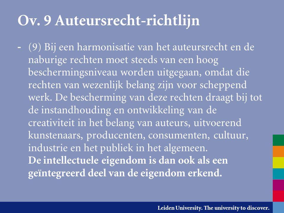 Leiden University. The university to discover. Ov. 9 Auteursrecht-richtlijn - (9) Bij een harmonisatie van het auteursrecht en de naburige rechten moe