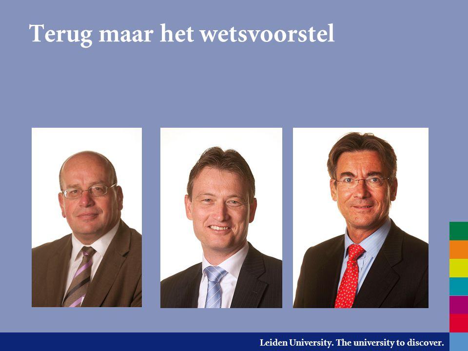 Leiden University. The university to discover. Terug maar het wetsvoorstel