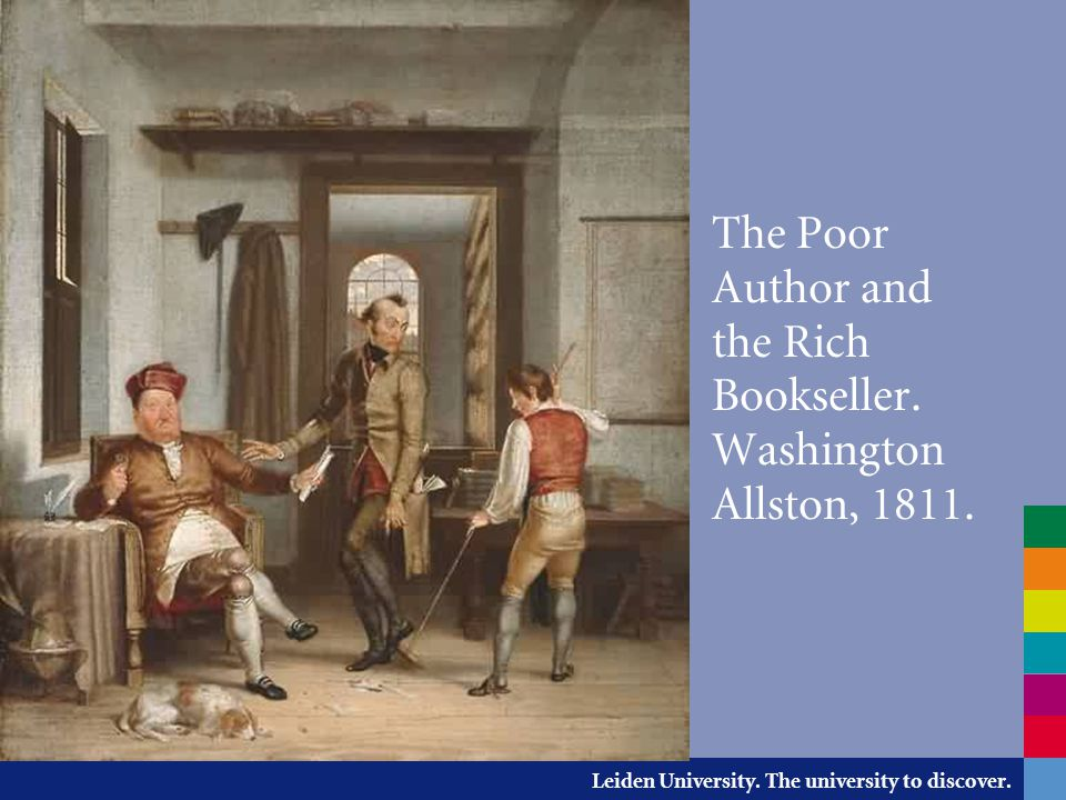 Leiden University. The university to discover. The Poor Author and the Rich Bookseller. Washington Allston, 1811.