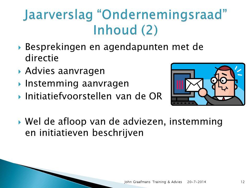  Besprekingen en agendapunten met de directie  Advies aanvragen  Instemming aanvragen  Initiatiefvoorstellen van de OR  Wel de afloop van de advi