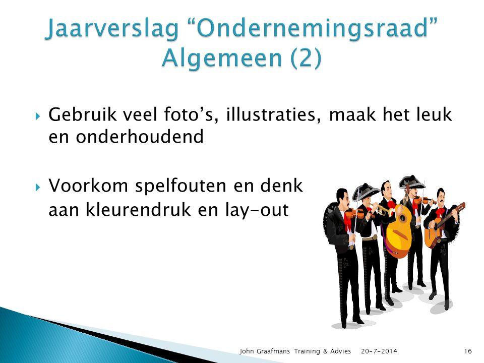  Gebruik veel foto's, illustraties, maak het leuk en onderhoudend  Voorkom spelfouten en denk aan kleurendruk en lay-out 20-7-2014John Graafmans Tra