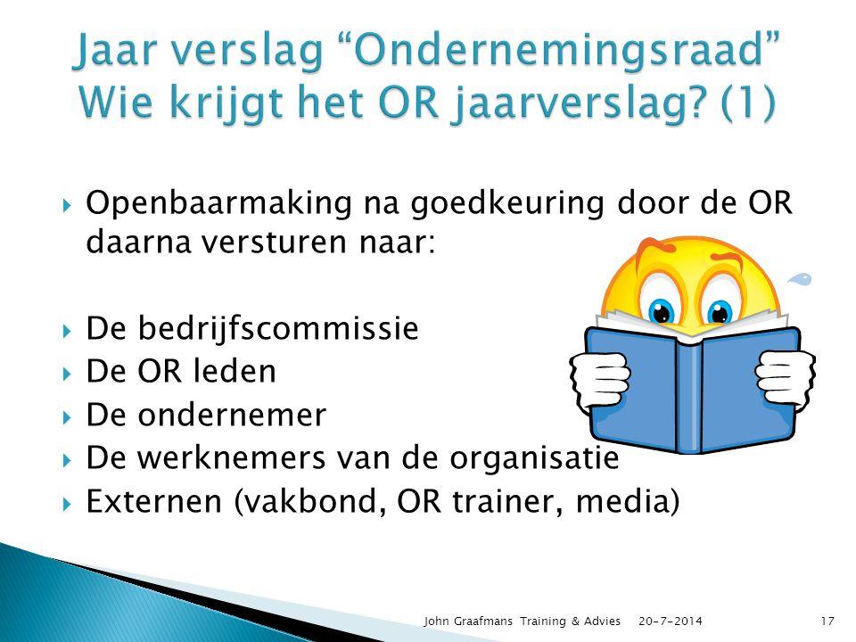  Openbaarmaking na goedkeuring door de OR daarna versturen naar:  De bedrijfscommissie  De OR leden  De ondernemer  De werknemers van de organisa