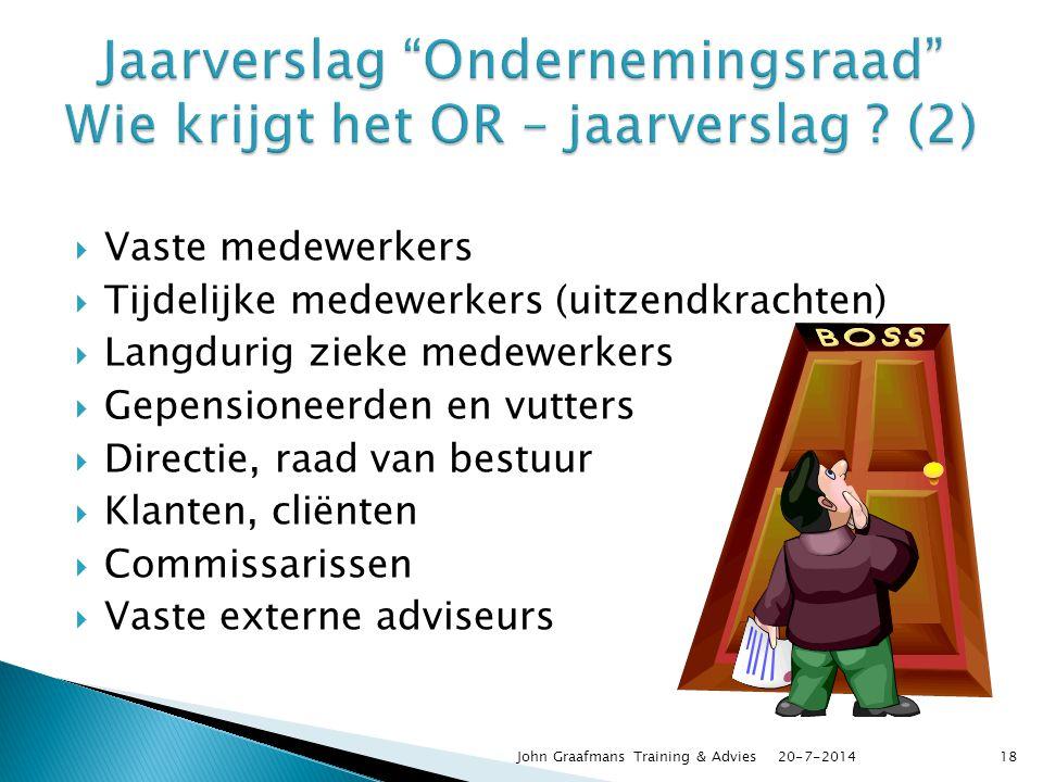  Vaste medewerkers  Tijdelijke medewerkers (uitzendkrachten)  Langdurig zieke medewerkers  Gepensioneerden en vutters  Directie, raad van bestuur