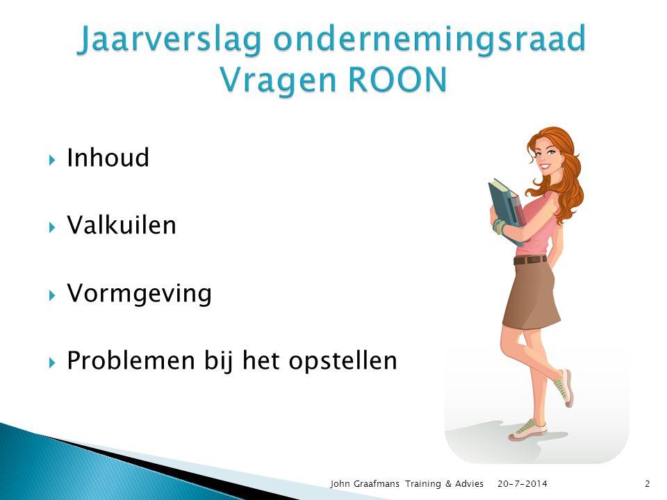  Inhoud  Valkuilen  Vormgeving  Problemen bij het opstellen 20-7-2014John Graafmans Training & Advies2
