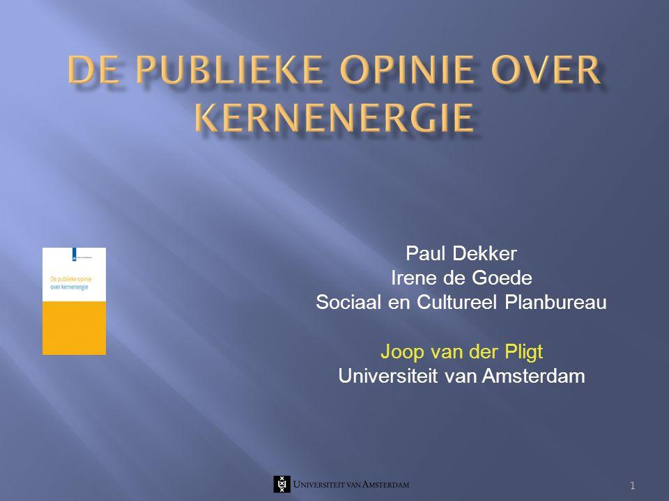 Paul Dekker Irene de Goede Sociaal en Cultureel Planbureau Joop van der Pligt Universiteit van Amsterdam 1
