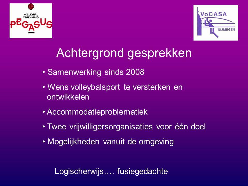 Achtergrond gesprekken Samenwerking sinds 2008 Wens volleybalsport te versterken en ontwikkelen Accommodatieproblematiek Twee vrijwilligersorganisatie