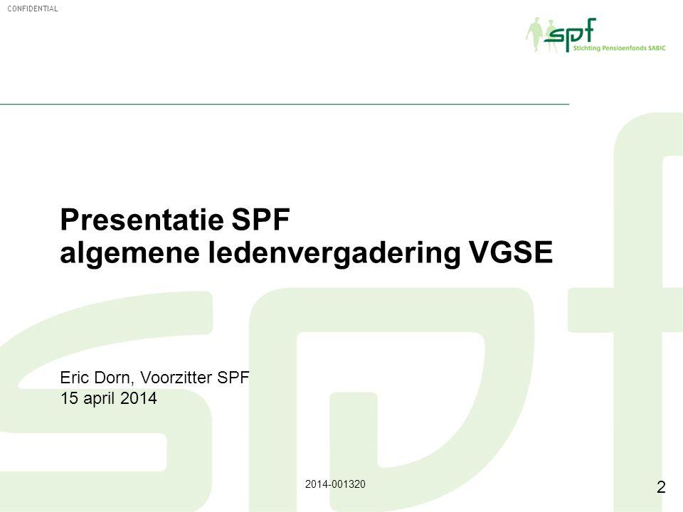 2 Presentatie SPF algemene ledenvergadering VGSE Eric Dorn, Voorzitter SPF 15 april 2014 2014-001320