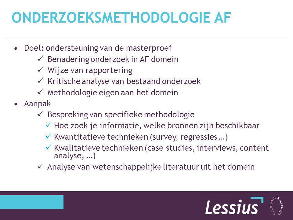 Doel: ondersteuning van de masterproef Benadering onderzoek in AF domein Wijze van rapportering Kritische analyse van bestaand onderzoek Methodologie