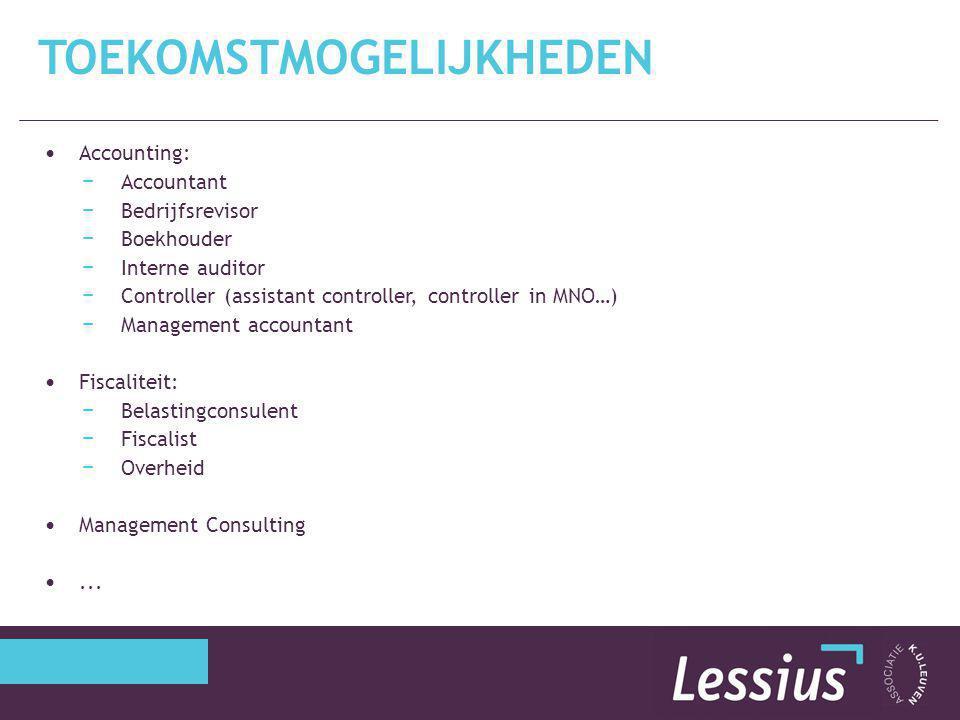 Accounting: − Accountant − Bedrijfsrevisor − Boekhouder − Interne auditor − Controller (assistant controller, controller in MNO…) − Management account