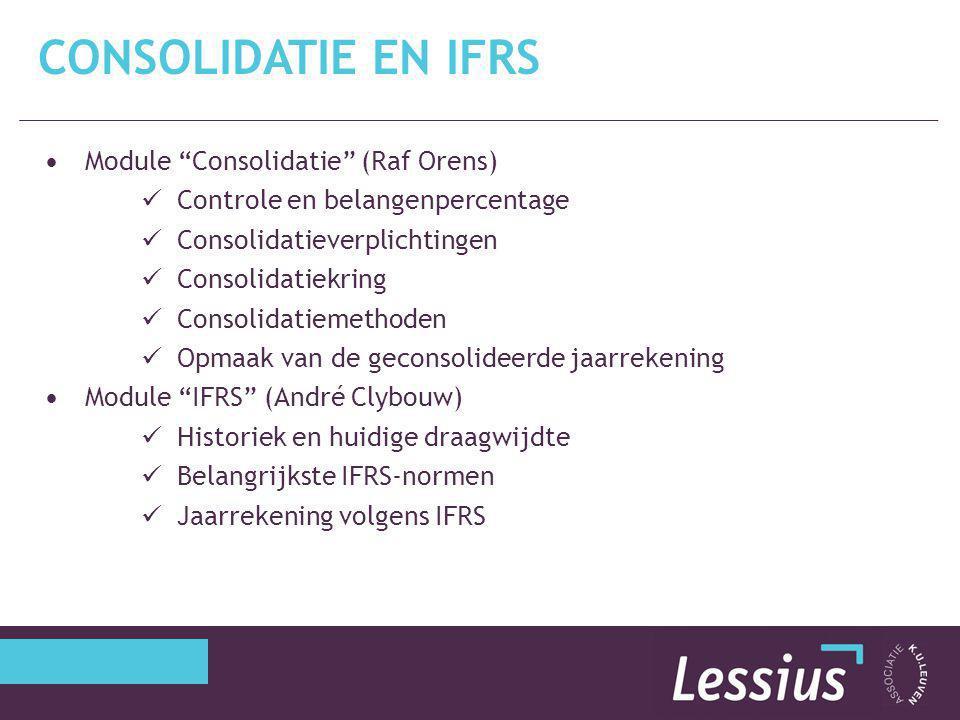 """Module """"Consolidatie"""" (Raf Orens) Controle en belangenpercentage Consolidatieverplichtingen Consolidatiekring Consolidatiemethoden Opmaak van de gecon"""