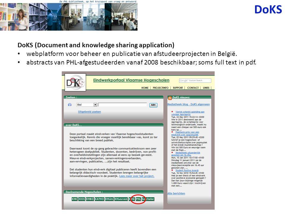 DoKS DoKS (Document and knowledge sharing application) webplatform voor beheer en publicatie van afstudeerprojecten in België. abstracts van PHL-afges