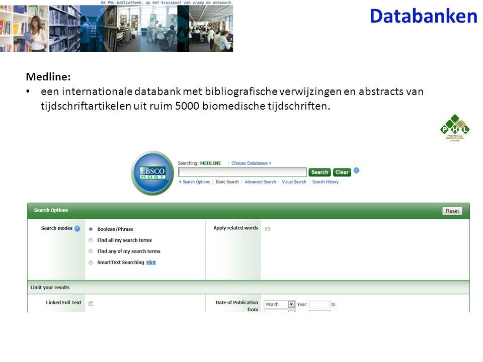 Databanken Medline: een internationale databank met bibliografische verwijzingen en abstracts van tijdschriftartikelen uit ruim 5000 biomedische tijds