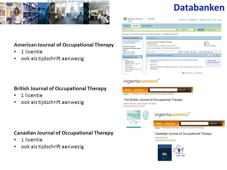 American Journal of Occupational Therapy 1 licentie ook als tijdschrift aanwezig Canadian Journal of Occupational Therapy 1 licentie ook als tijdschri