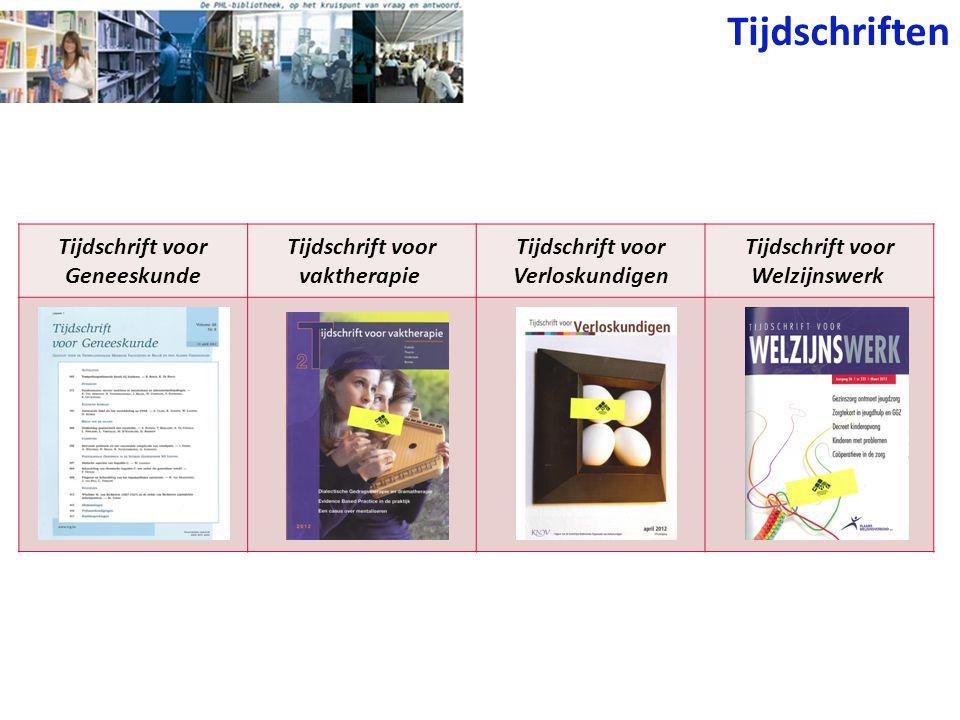 Tijdschriften Tijdschrift voor Geneeskunde Tijdschrift voor vaktherapie Tijdschrift voor Verloskundigen Tijdschrift voor Welzijnswerk