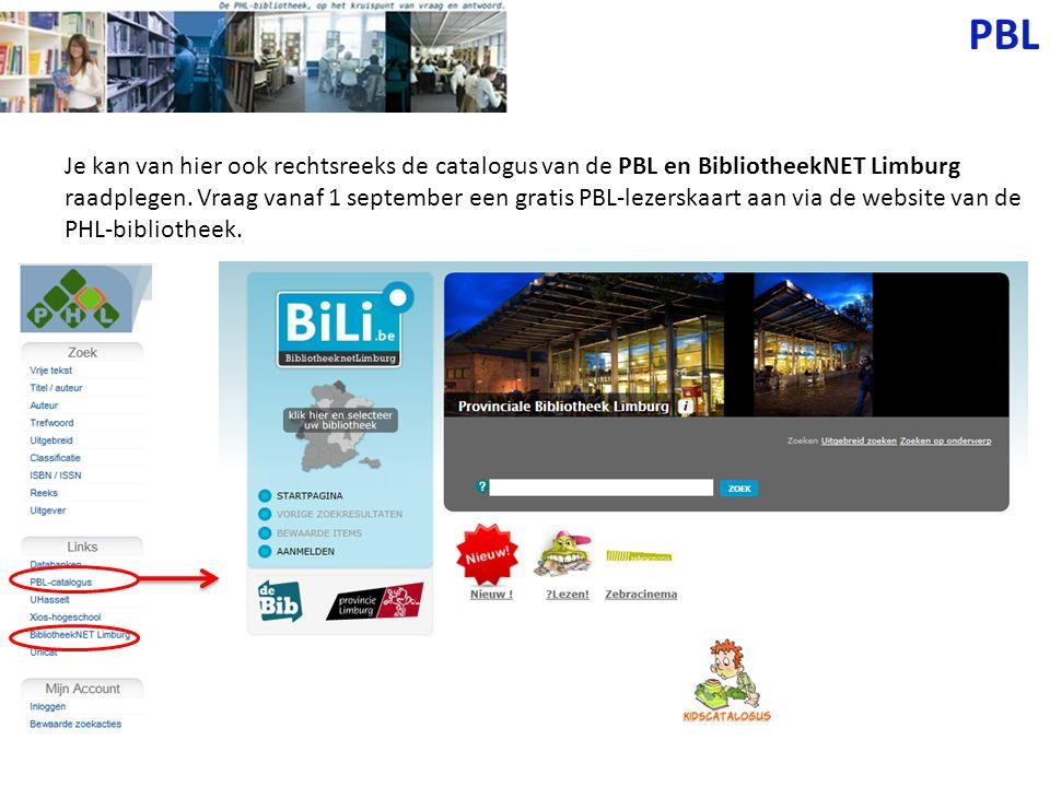 PBL Je kan van hier ook rechtsreeks de catalogus van de PBL en BibliotheekNET Limburg raadplegen. Vraag vanaf 1 september een gratis PBL-lezerskaart a