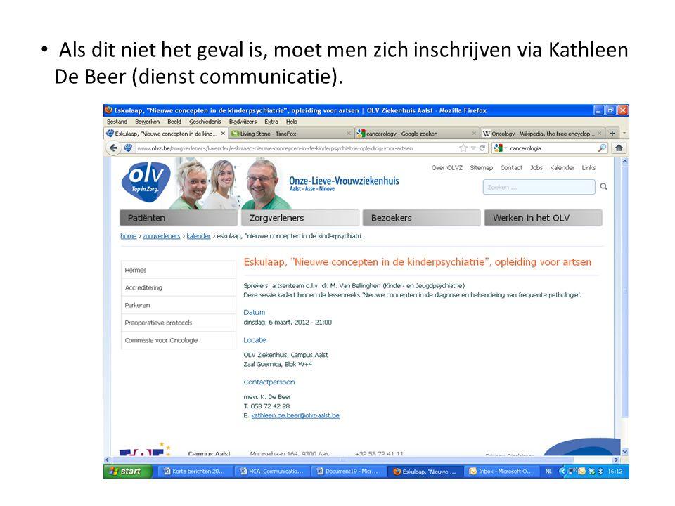 Als dit niet het geval is, moet men zich inschrijven via Kathleen De Beer (dienst communicatie).