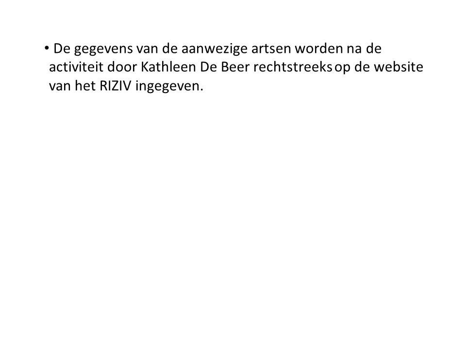De gegevens van de aanwezige artsen worden na de activiteit door Kathleen De Beer rechtstreeks op de website van het RIZIV ingegeven.