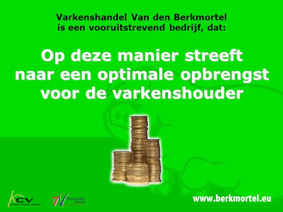 Varkenshandel Van den Berkmortel is een vooruitstrevend bedrijf, dat: Op deze manier streeft naar een optimale opbrengst voor de varkenshouder