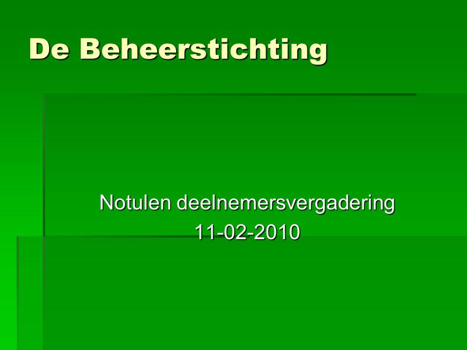 De Beheerstichting Notulen deelnemersvergadering 11-02-2010