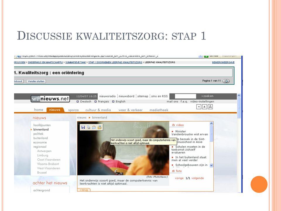 D ISCUSSIE KWALITEITSZORG : STAP 1