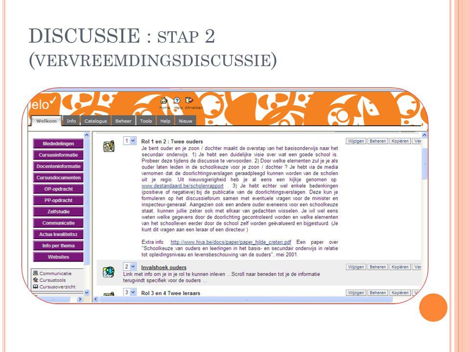 DISCUSSIE : STAP 2 ( VERVREEMDINGSDISCUSSIE )