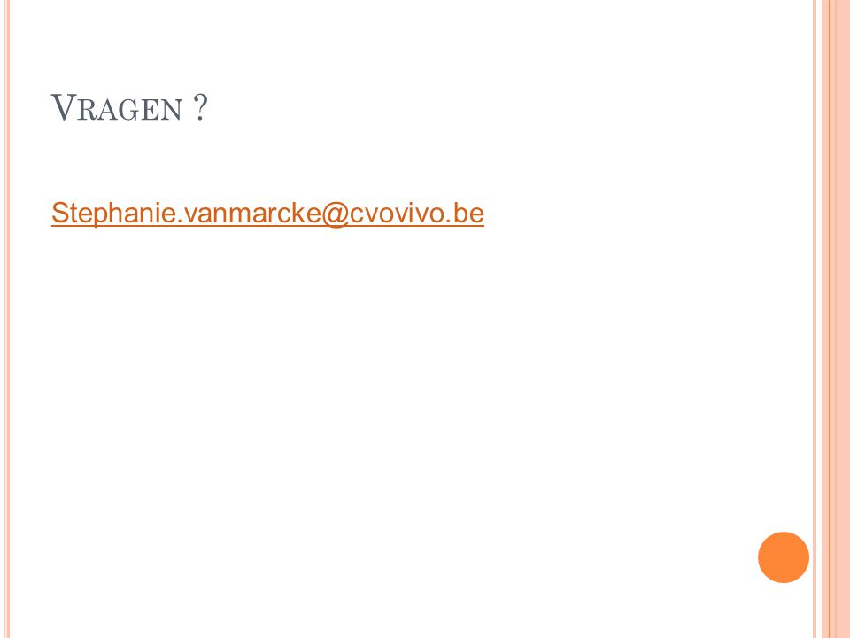 V RAGEN ? Stephanie.vanmarcke@cvovivo.be