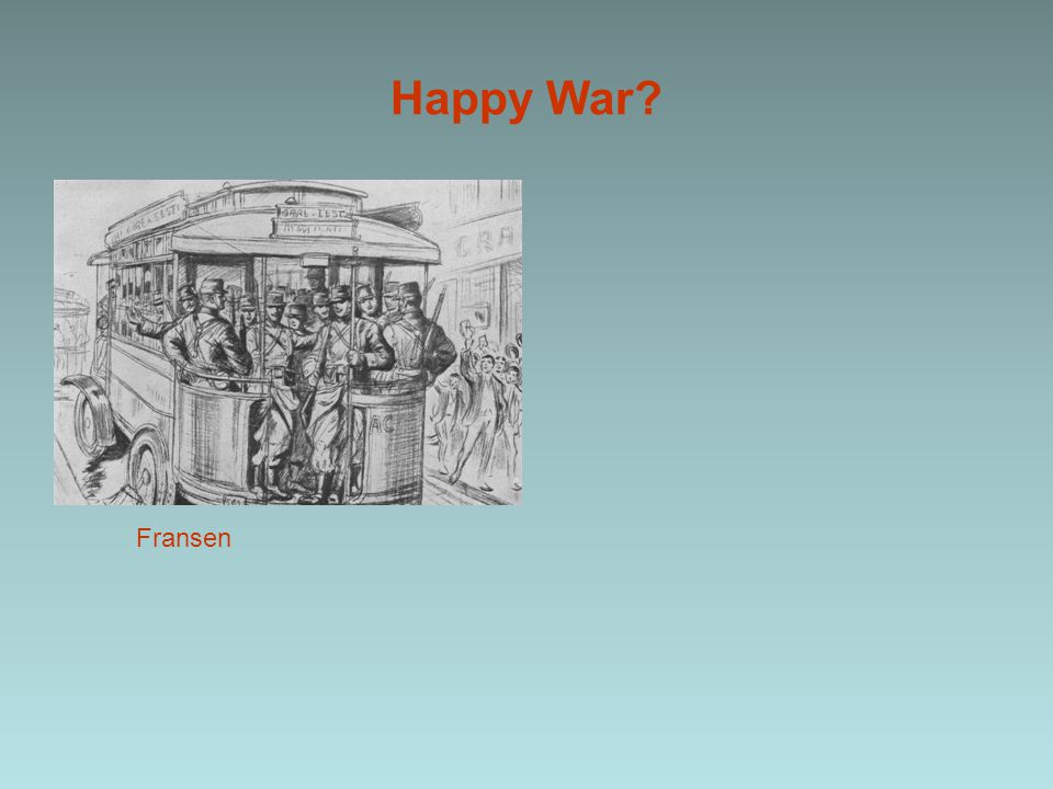 Happy War? Fransen