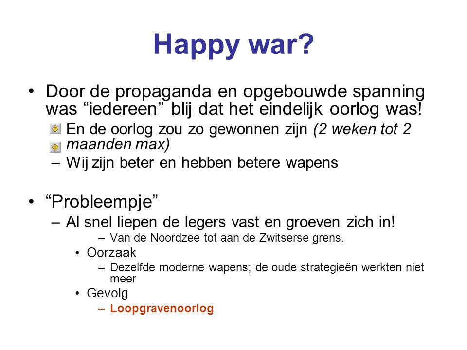 """Happy war? Door de propaganda en opgebouwde spanning was """"iedereen"""" blij dat het eindelijk oorlog was! –En de oorlog zou zo gewonnen zijn (2 weken tot"""