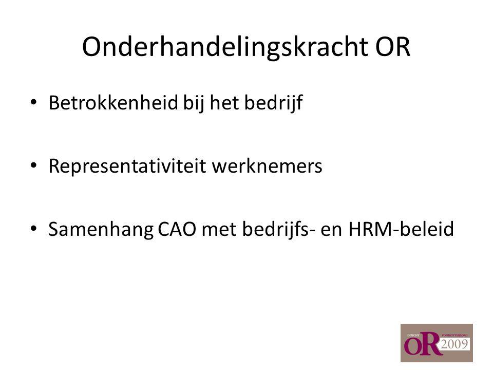 Onderhandelingskracht OR Betrokkenheid bij het bedrijf Representativiteit werknemers Samenhang CAO met bedrijfs- en HRM-beleid