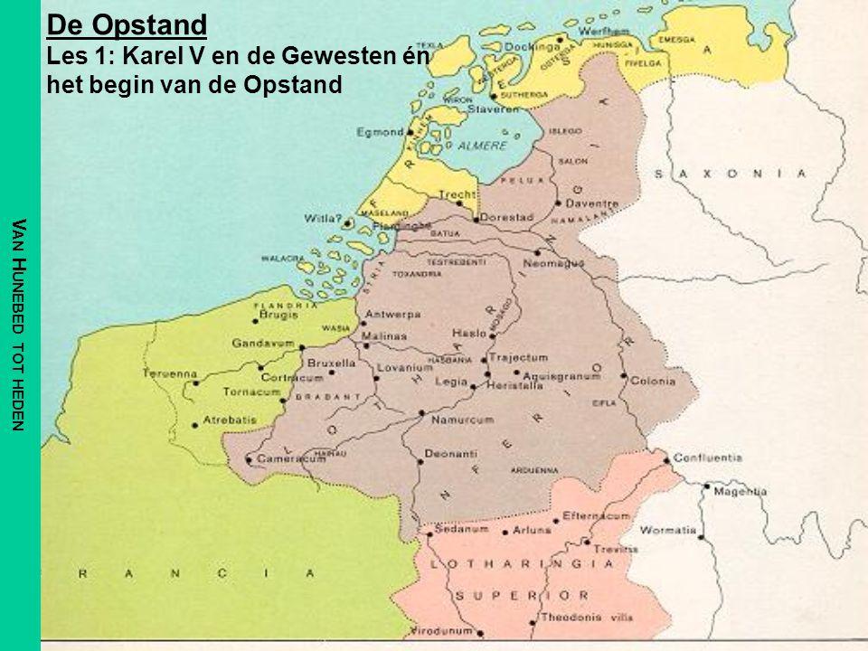 Alle Gewesten onder een koning Karel V (regeerperiode 1515- 1555) ging de strijd aan om alle Gewesten van de Lage Landen onder zich te krijgen –Tussen 1524 en 1543 veroverde hij Utrecht, Oversticht, Friesland, de Ommelanden en Gerle (!) Karel was de baas over een wereldrijk.