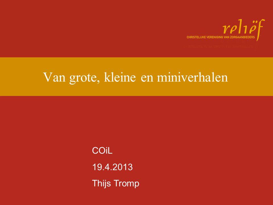 Van grote, kleine en miniverhalen COiL 19.4.2013 Thijs Tromp