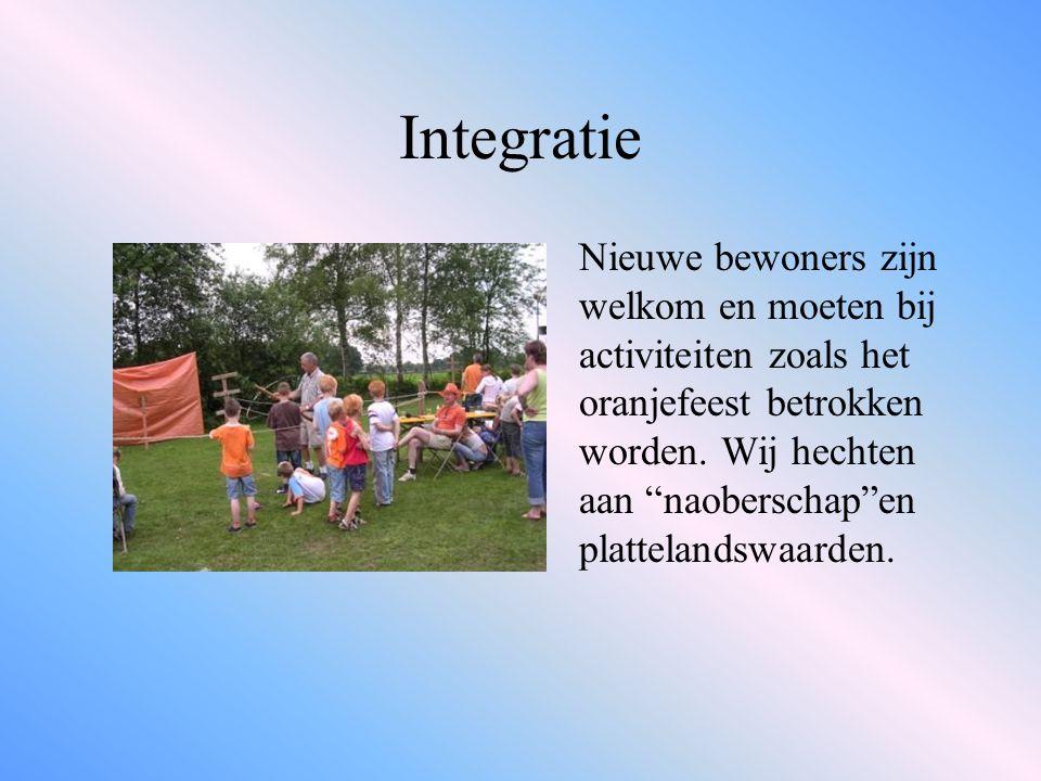 Integratie Nieuwe bewoners zijn welkom en moeten bij activiteiten zoals het oranjefeest betrokken worden.