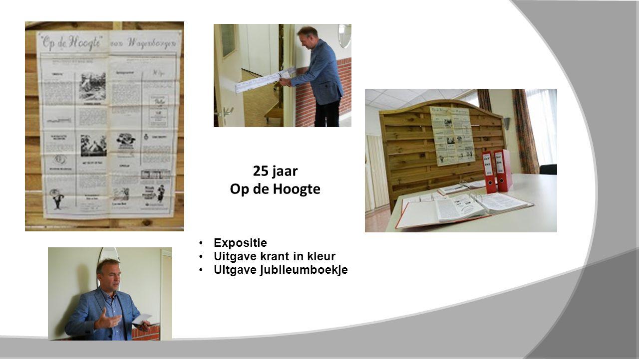25 jaar Op de Hoogte Expositie Uitgave krant in kleur Uitgave jubileumboekje