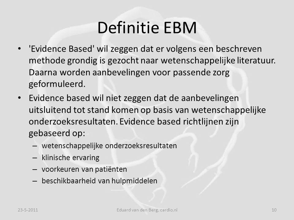Definitie EBM Evidence Based wil zeggen dat er volgens een beschreven methode grondig is gezocht naar wetenschappelijke literatuur.