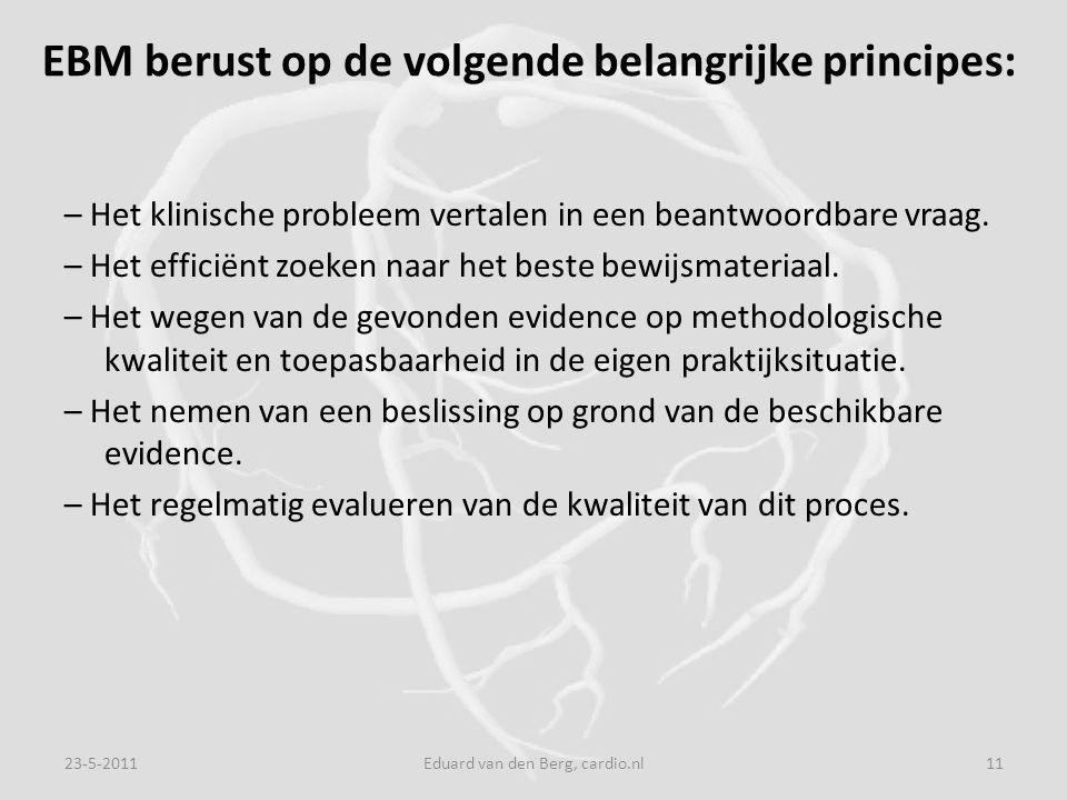 EBM berust op de volgende belangrijke principes: – Het klinische probleem vertalen in een beantwoordbare vraag.