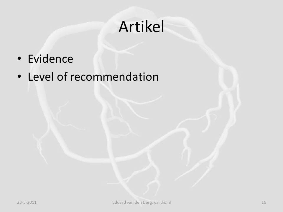 Artikel Evidence Level of recommendation 23-5-201116Eduard van den Berg, cardio.nl