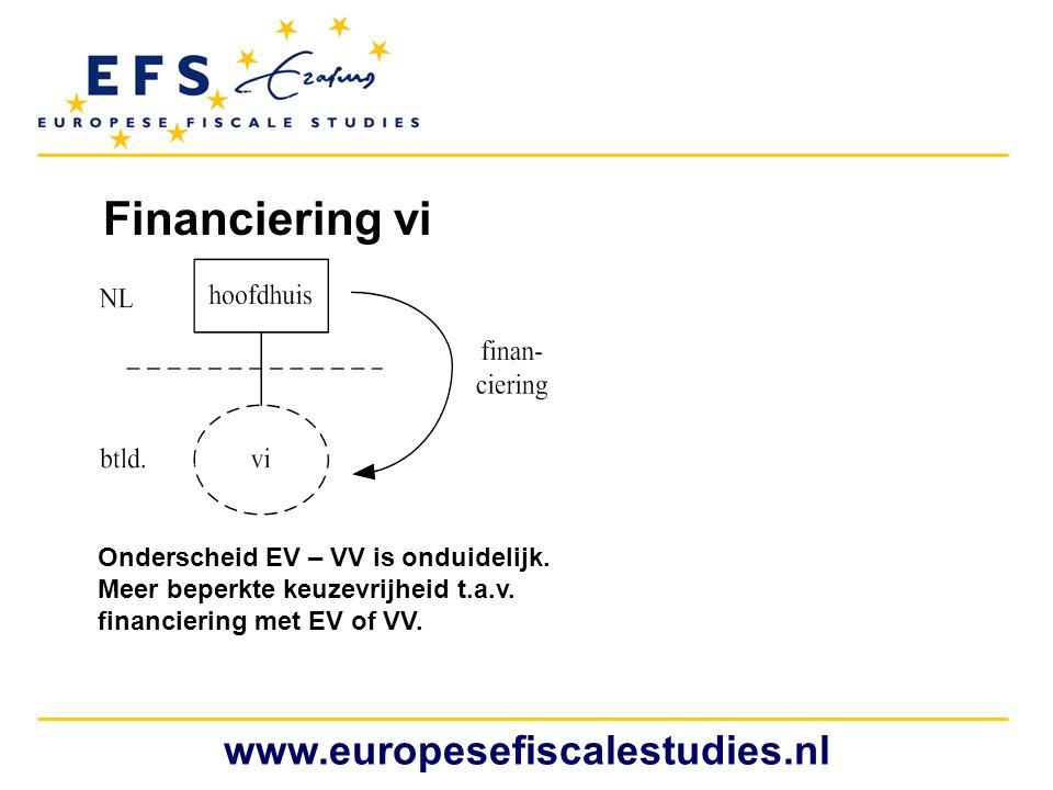 Financiering vi www.europesefiscalestudies.nl Onderscheid EV – VV is onduidelijk. Meer beperkte keuzevrijheid t.a.v. financiering met EV of VV.