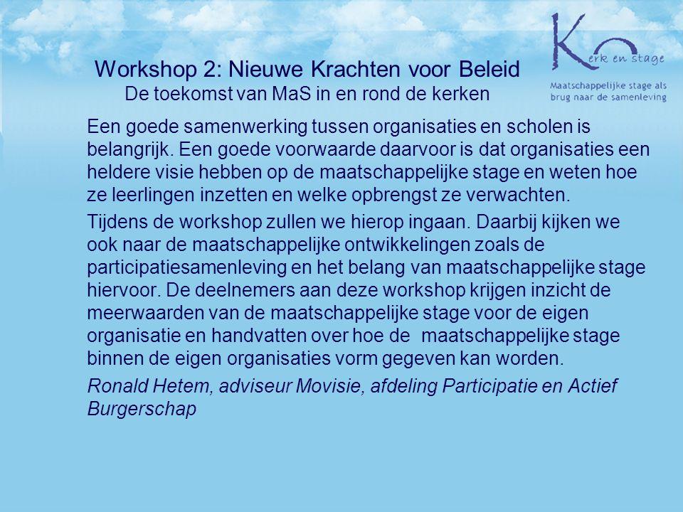 Workshop 2: Nieuwe Krachten voor Beleid De toekomst van MaS in en rond de kerken Een goede samenwerking tussen organisaties en scholen is belangrijk.