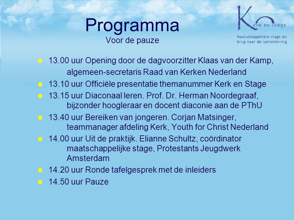 Programma Voor de pauze  13.00 uur Opening door de dagvoorzitter Klaas van der Kamp, algemeen-secretaris Raad van Kerken Nederland  13.10 uur Offici