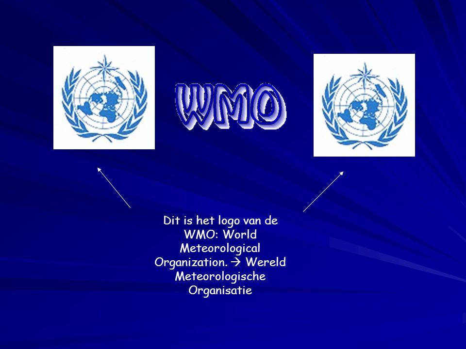 Dit is het logo van de WMO: World Meteorological Organization.  Wereld Meteorologische Organisatie